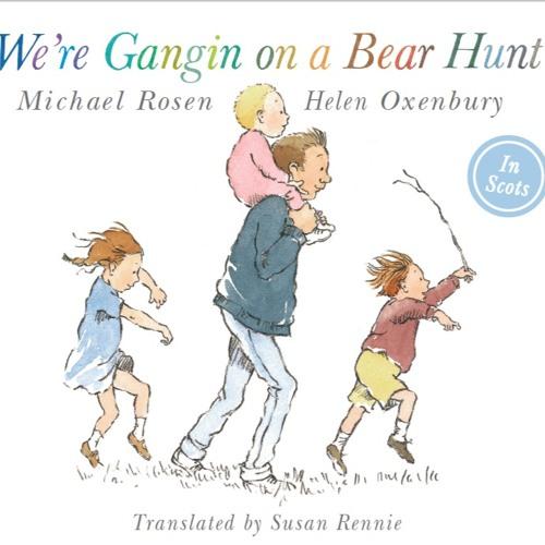 We're Gangin on a Bear Hunt (Scots)