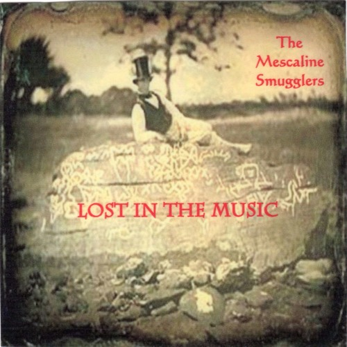 Lost in the Music - The Mescaline Smugglers