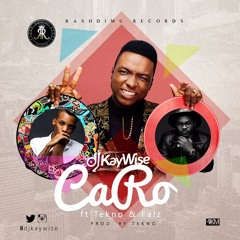 Dj Kaywise ft Tekno & Falz - Caro