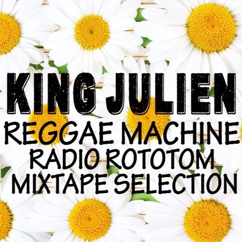 King Julien - Reggae Machine RS 2016 Mixtape