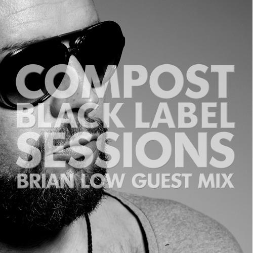 CBLS 372 | Compost Black Label Sessions | BRIAN LOW guest mix