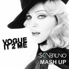 Madonna - Vogue It 2 Me (Skin Bruno Mashup)