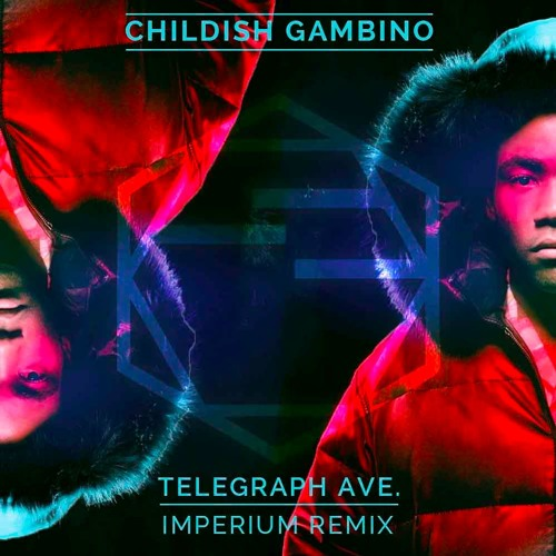 "Childish Gambino - Telegraph Ave (""Oakland by Loyd"") [Imperium Remix]"