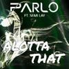 Alotta That (feat. Semi Lay)