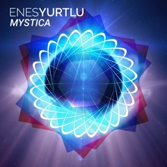 Enes Yurtlu - Mystica (Original Mix)