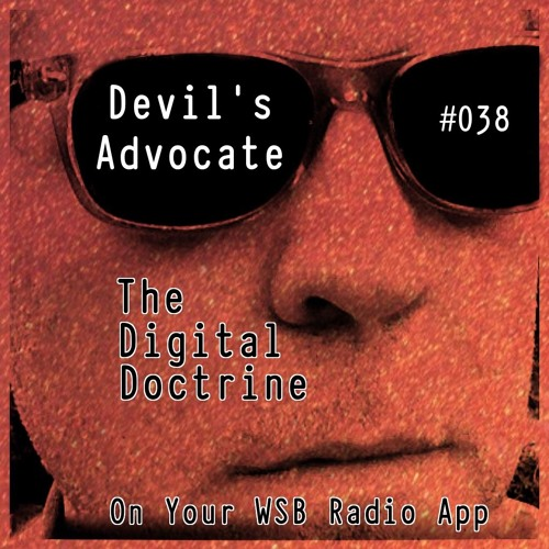 The Digital Doctrine #038 - Devil's Advocate
