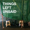 #002 / Things Left Unsaid