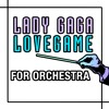 Lady Gaga 'LoveGame' For Orchestra by Walt Ribeiro