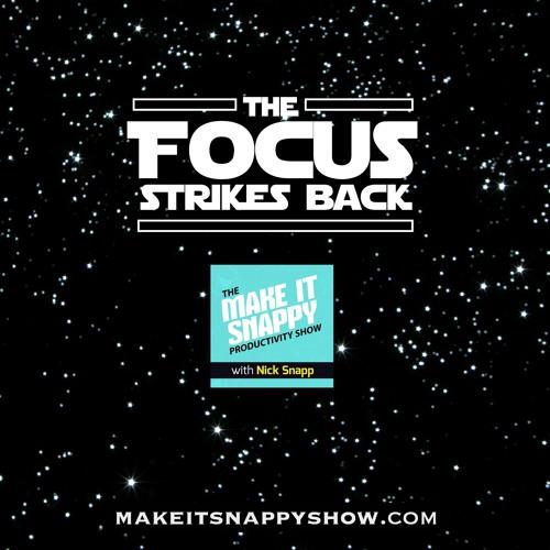 55 - Focus Strikes Back: The Focus Trilogy (Pt. 2)