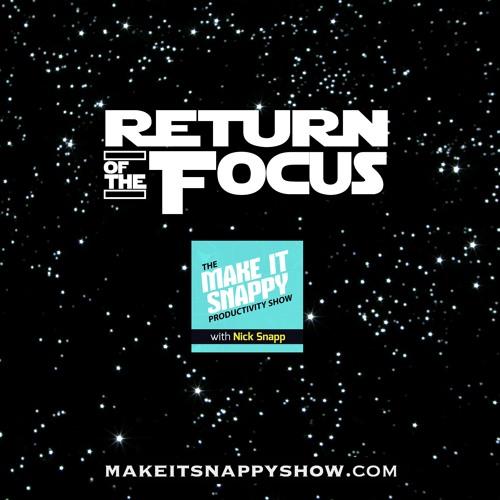56 - Return of the Focus: The Focus Trilogy (Pt. 3)