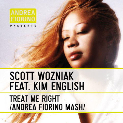 Scott Wozniak feat. Kim English - Treat Me Right (Andrea Fiorino aka Mr. Right Mash)