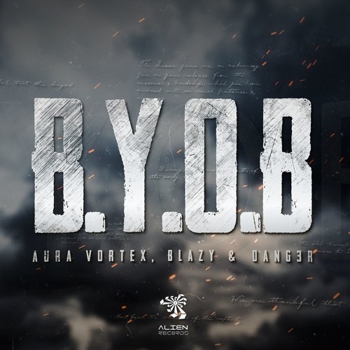 Aura Vortex, Blazy & Dang3r - B.Y.O.B (Bring Your Own Bombs)