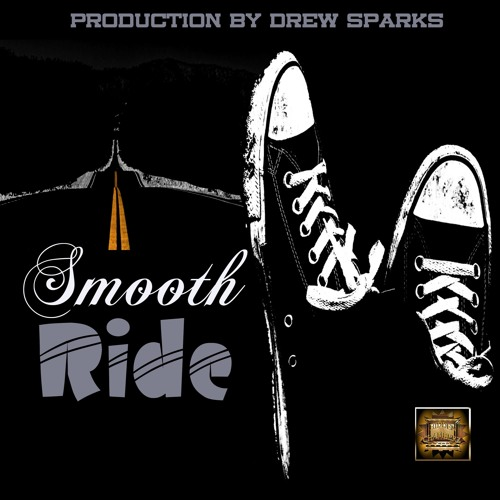 Smooth Ride Prod By Drew Sparks