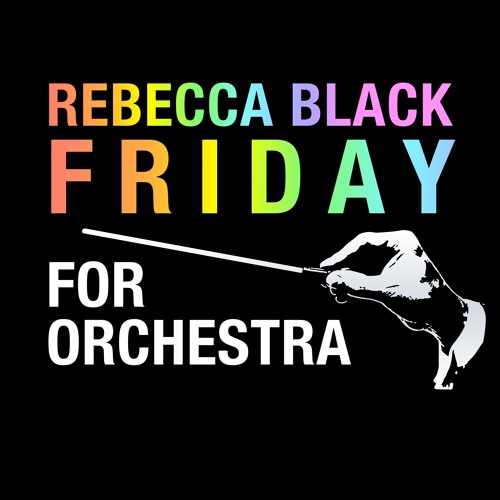 Rebecca Black 'Friday' For Orchestra by Walt Ribeiro