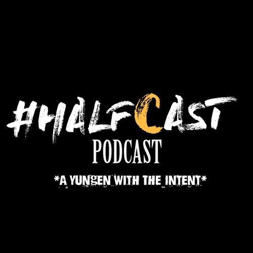 HALFCAST: A Yungen with The Intent
