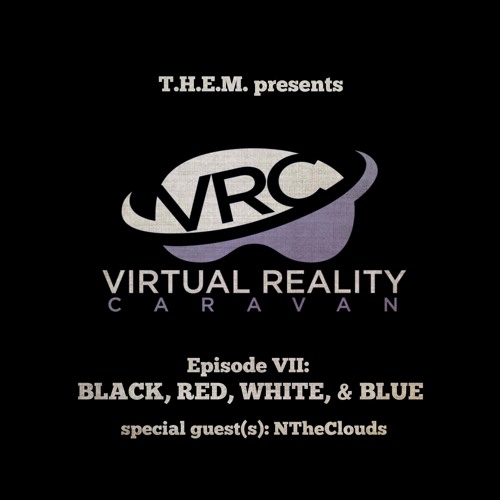 T.H.E.M. -Episode VII - VRC - Election '16- Black N Blue - New Music - Rap Battles