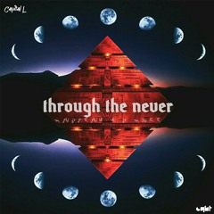 Through The Never (Prod. By Cyht)