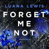 Forget Me Not by Luana Lewis (audiobook extract) read by Anna Bentinck