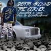 Death Around The Corner (FULL AUDIO) Engineered By HarlemGang