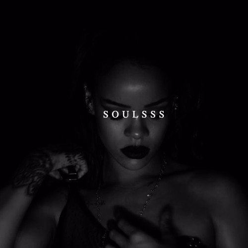 Rihanna - Work (SOULSSS REMIX)