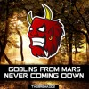 Goblins From Mars - Never Coming Down (Feat. Krista Marina) [Break Release] Free DL