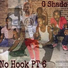G Shado x No Hook pt 6