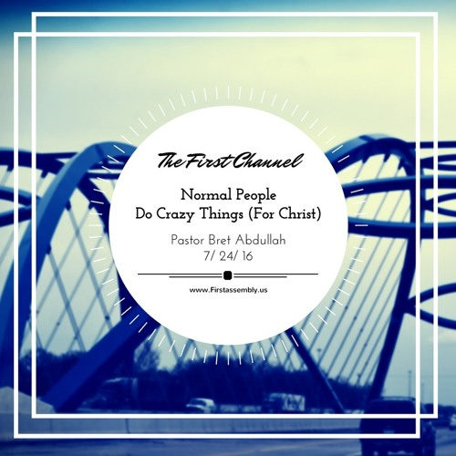 Normal People Do Crazy Things (For Christ)