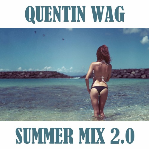 Summer Mix 2.0 (By Quentin Wag) - Deep/Sax House Mix [FREE DL]