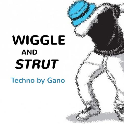 Wiggle and Strut