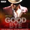 Good Bye - Preet Harpal :)