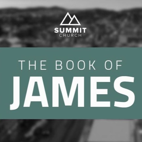The Book of James Part 6 07/24/2016