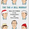 The Tao of Bill Murray by Gavin Edwards, read by Gavin Edwards