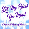Let Me Blow Ya Mind (Miiiiito REMIX)