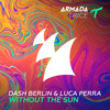 Dash Berlin & Luca Perra - Without The Sun (Club Mix) [OUT NOW]