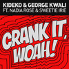 Kideko & George Kwali - Crank It (Woah!) feat. Nadia Rose & Sweetie Irie