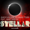 Disco Killerz & Liquid Todd feat. Jimmy Gnecco - Stellar [OUT NOW]