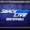 WWE SmackDown Live - Unstoppable (WWE Smackdown Live Bumper Theme Song by CFO$)