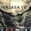 SAJANA VE  Lyrics Manish Manchanda Singer Vivek CHAKRAVORTY