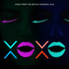 Galantis and East & Young - Make Me Feel – from XOXO the Netflix Original Film
