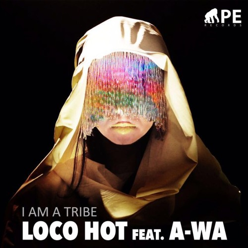 LOCO HOT Feat A-WA - I'M A TRIBE