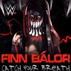 """WWE: (Finn Balor) - """"Catch Your Breath"""" [Arena Effects+]"""