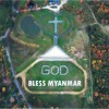 GOD BLESS MYANMAR  - စံပီး