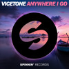 Vicetone - Anywhere I Go (Out Now)