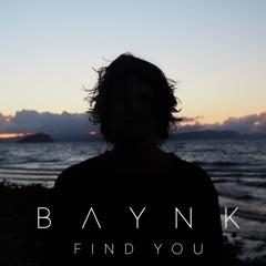 BAYNK ~ Find You