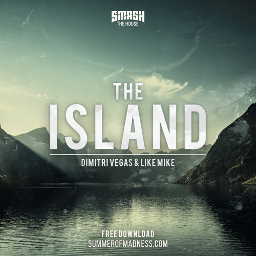 Dimitri Vegas & Like Mike - Island (FREE DOWNLOAD)