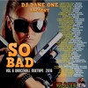 Download SO BAD DANCEHALL MIX VOL 6 (AUG 2016) Mp3