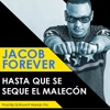 Jacob Forever Ft Farruko Hasta Que Se Seque El Malecon Acapella Dj Jezus Neyra 2ol6 Agosto Mp3