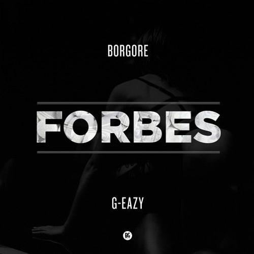 Borgore Ft. G-Eazy - Forbes (Remixes)
