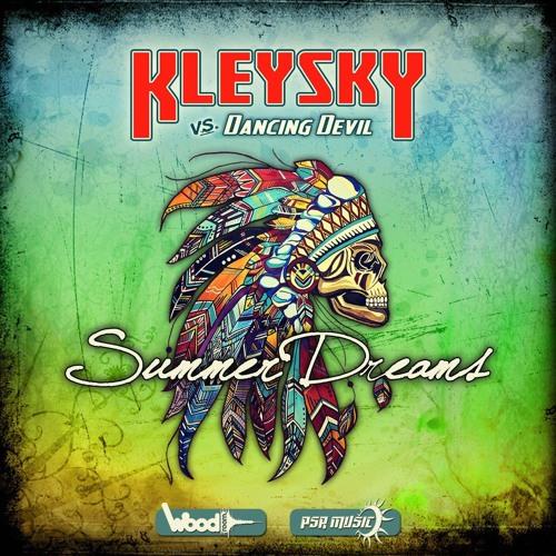 Kleysky vs. Dancing Devil - Summer Dreams (Original Mix) [OUT NOW!]
