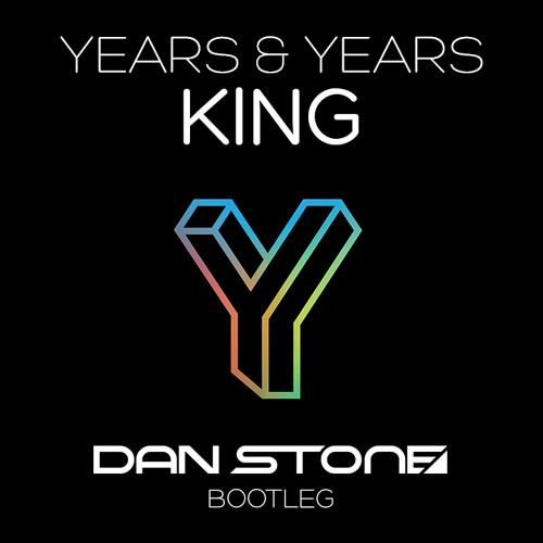Years & Years - King (Dan Stone Bootleg) **FREE DOWNLOAD**